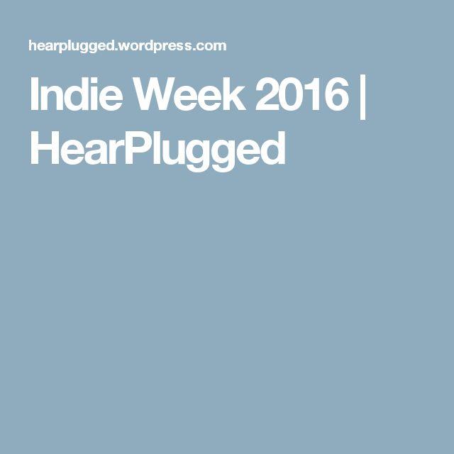 Indie Week 2016   HearPlugged