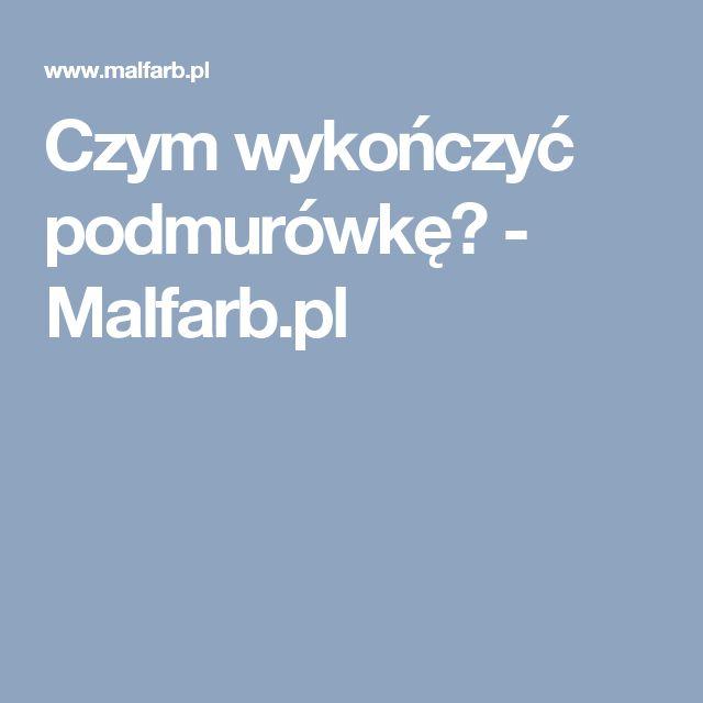 Czym wykończyć podmurówkę? - Malfarb.pl