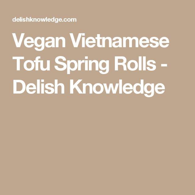 Vegan Vietnamese Tofu Spring Rolls - Delish Knowledge