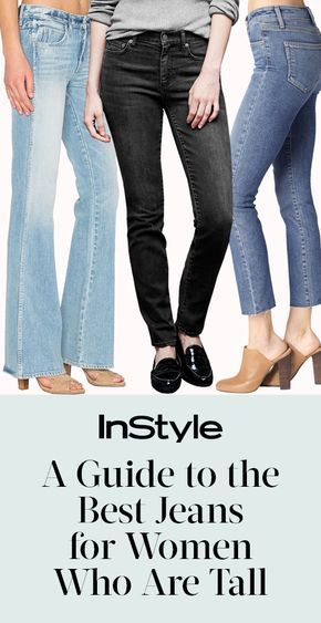We searched the market and asked the experts, here are the best jeans for tall women | from InStyle.com