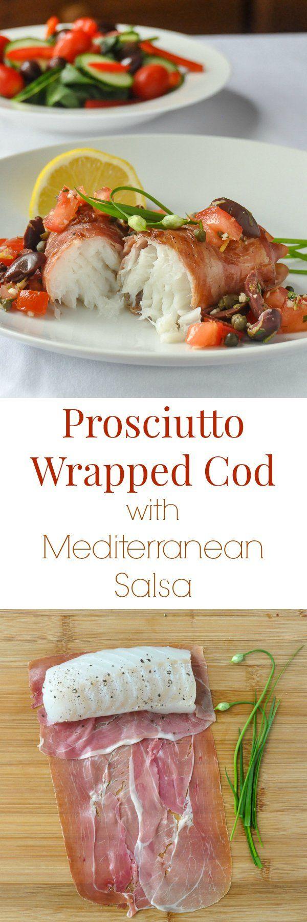 Prosciutto Wrapped Cod with Mediterranean Salsa - beautiful fresh north Atlantic cod wrapped in prosciutto and served with a Mediterranean inspired salsa.