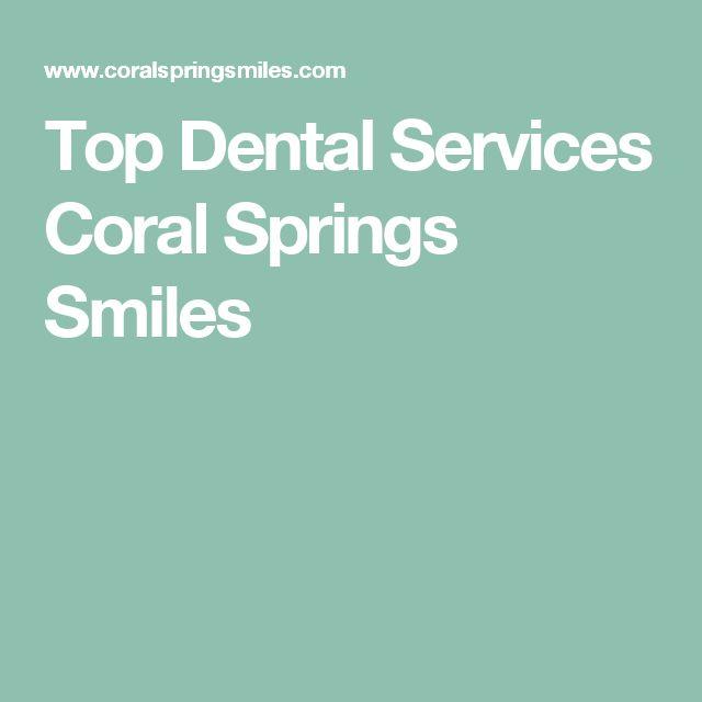 Top Dental Services Coral Springs Smiles