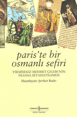 Paris'te Bir Osmanlı Sefiri - 28 Mehmet Çelebi'nin Fransa Seyahatnamesi | Kitap, Müzik, DVD, Çok Satan Kitaplar, İndirimli Kitaplar | idefix.com
