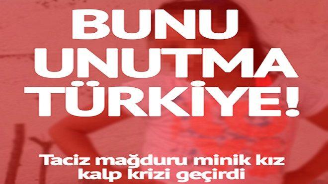 Biliyor muydun ? /// Bunu unutma Türkiye! Taciz mağduru küçük kız kalp krizi geçirdi!