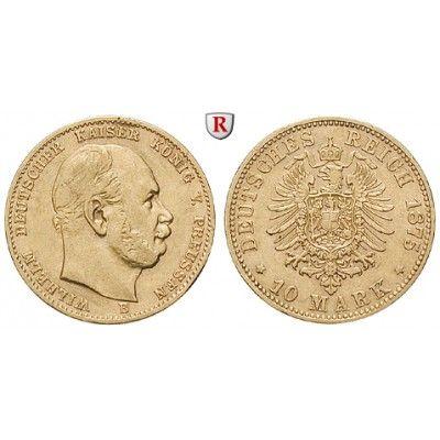 Deutsches Kaiserreich, Preussen, Wilhelm I., 10 Mark 1875, B, ss+, J. 245: Wilhelm I. 1861-1888. 10 Mark 1875 B. J. 245; GOLD, sehr… #coins