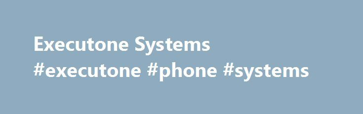 Executone Systems #executone #phone #systems http://anchorage.remmont.com/executone-systems-executone-phone-systems/  # With Responder 5 the right person gets the right call at the right time. Calls coming from a patient can be relayed directly to the nurse's wireless phone or pager – real time. Nurses can consult with other staff members or with physicians – direct contact. Best of all, this nurse call system is quiet – which promotes a healing stress free environment. Easy to Learn…