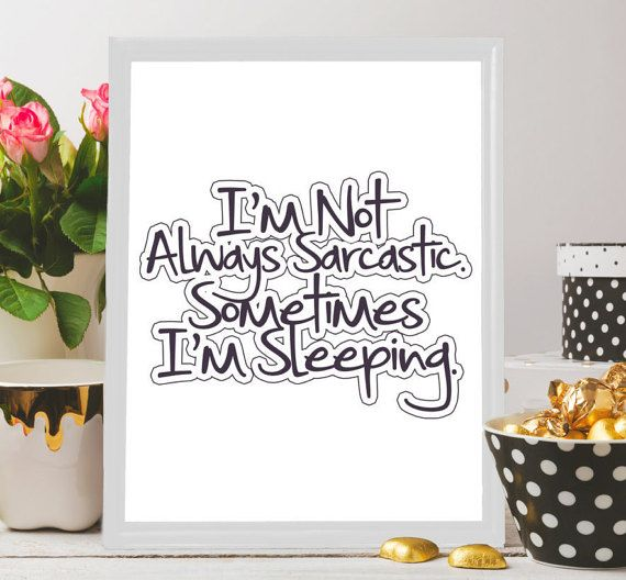 Printable art Sarcastic Sarcasm Printable by BeePrintableQuoteArt