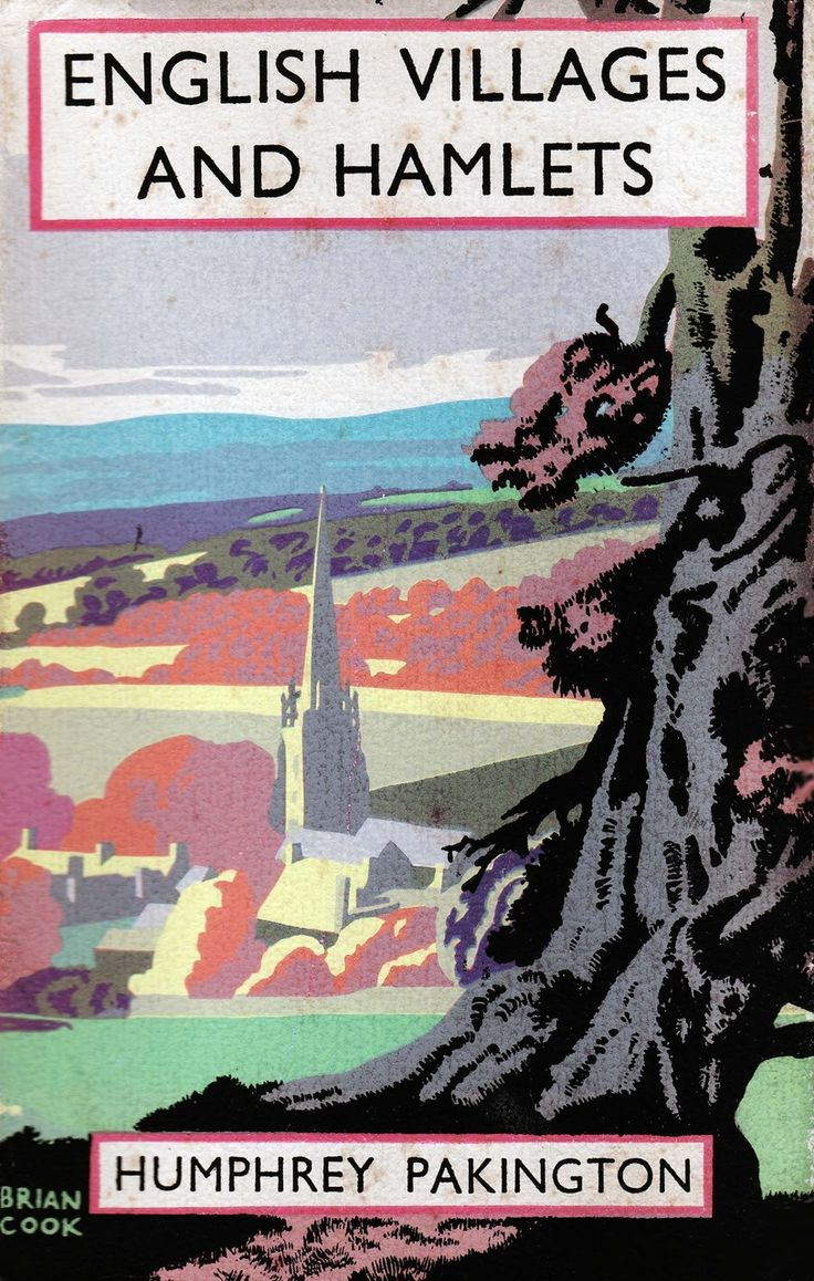 English Villages & Hamlets Humphrey Pakington (Batsford 1934) Illustration by Sydney Jones; cover art by Brian Cook.