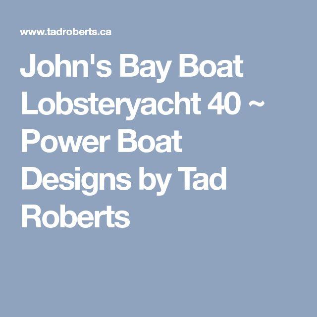 John's Bay Boat Lobsteryacht 40 ~ Power Boat Designs by Tad Roberts