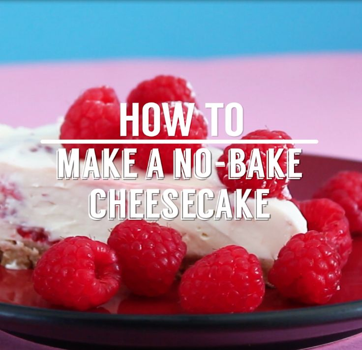 How to make no-bake cheesecake - top with your favourite fresh fruit and dig in!
