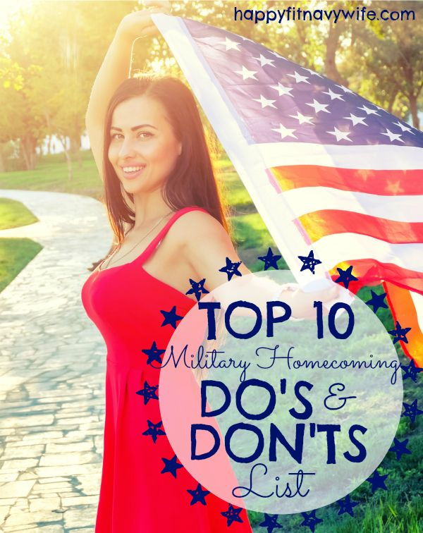 Top 10 Military Homecoming Do's & Don'ts List- Great tips to prepare for the big day!