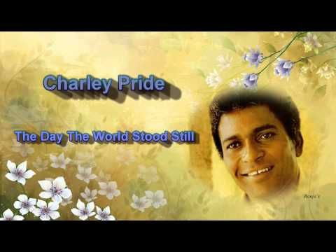 """Charley Pride -  """"The Day The World Stood Still"""" - YouTube"""
