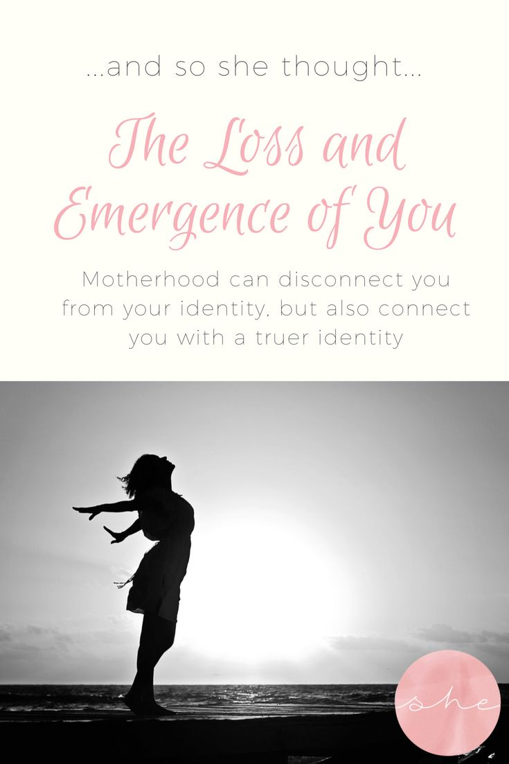 The Loss and Emergence of You - A blog about the way you can lose your identity when you become a mother, but often connect with a truer identity as a result.