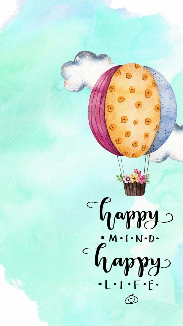 Happy Mind Happy Life Mindfulness Selfdevelopment Awakening Consciousness Cute Quotes Happy Wallpaper Wallpaper Quotes