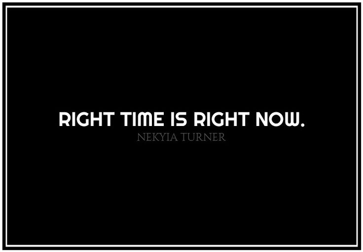 #91 right time is...