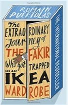 The extraordinary journey of the fakir who got trapped in an Ikea wardrobe - Romain Puertolas