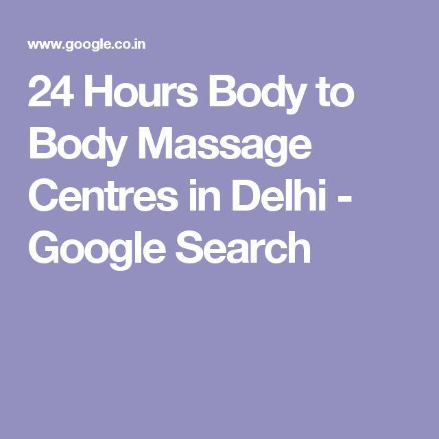 24 Hours Body to Body Massage Centres in Delhi - Google Search