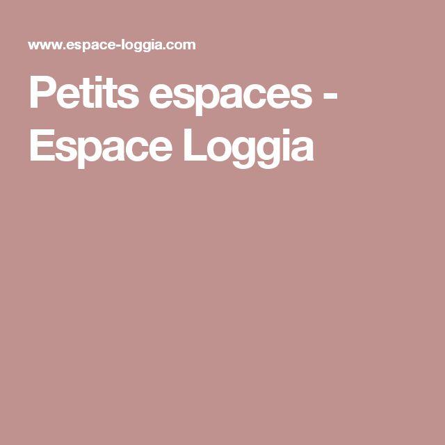 Petits espaces - Espace Loggia