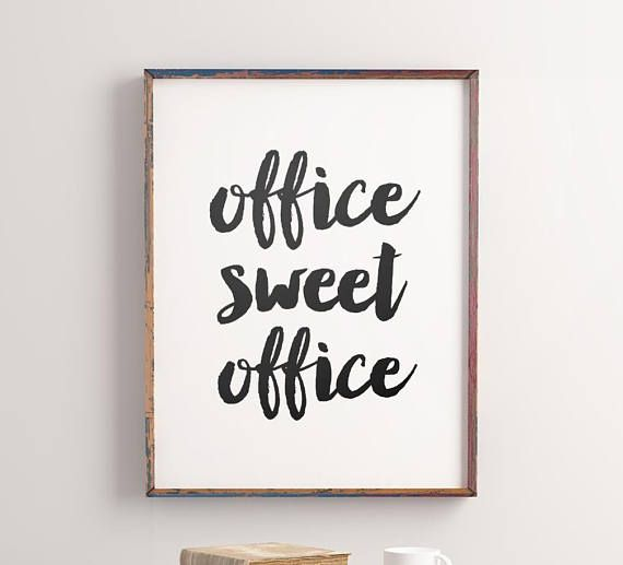 Art Digital Print Office Art Poster Office Sweet Office Typography Quote Motivational Office Wall Art D Printable Office Art Printable Posters Art Diy Prints