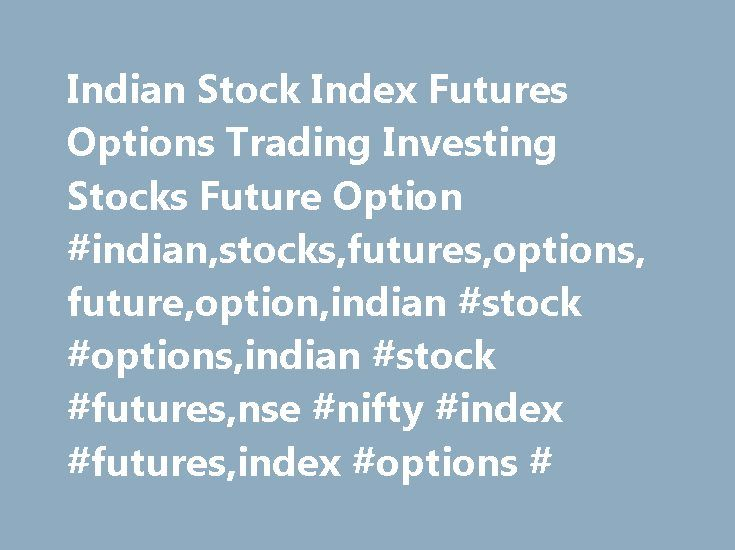 Indian Stock Index Futures Options Trading Investing Stocks Future Option #indian,stocks,futures,options,future,option,indian #stock #options,indian #stock #futures,nse #nifty #index #futures,index #options # http://nevada.remmont.com/indian-stock-index-futures-options-trading-investing-stocks-future-option-indianstocksfuturesoptionsfutureoptionindian-stock-optionsindian-stock-futuresnse-nifty-index-futuresindex-o/  # Welcome to TradingPicks.com – Your one stop solution provider and guide to…