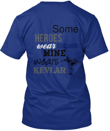 Some Heroes Wear Capes, Mine Wears Kevlar Unisex Blue LEO Police Military SWAT Law Enforcement Wives Shirt Tee, Tank