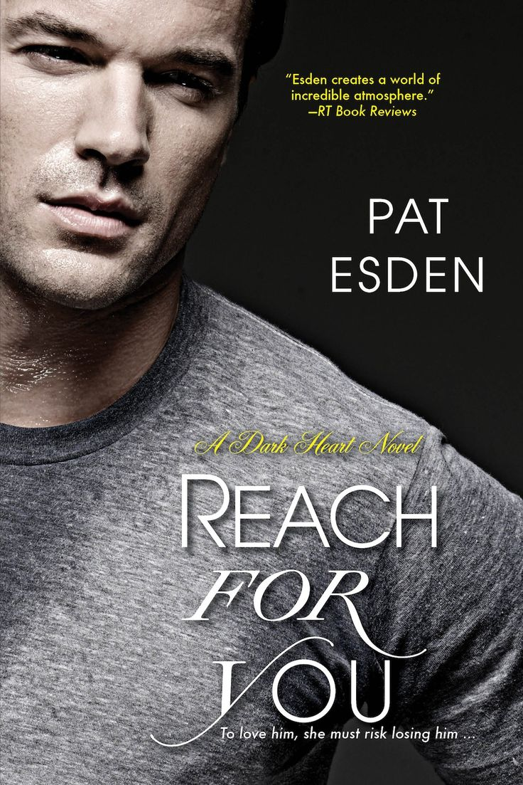 Reach for You (The Dark Heart #3) by Pat Esden