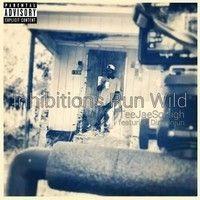Inhibitions Run Wild (feat. Dirty Injun) by TeeJaeSoHigh on SoundCloud