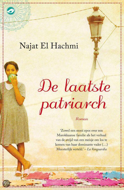 39/53 De laatste patriarch/Najat el Hachmi Een verbijsterend boek over de rol van vrouwen ( en sexualiteit ) in de Marrokkaanse samenleving
