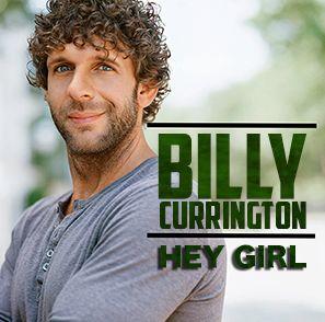Hey Girl - Billy Currington   #hot100