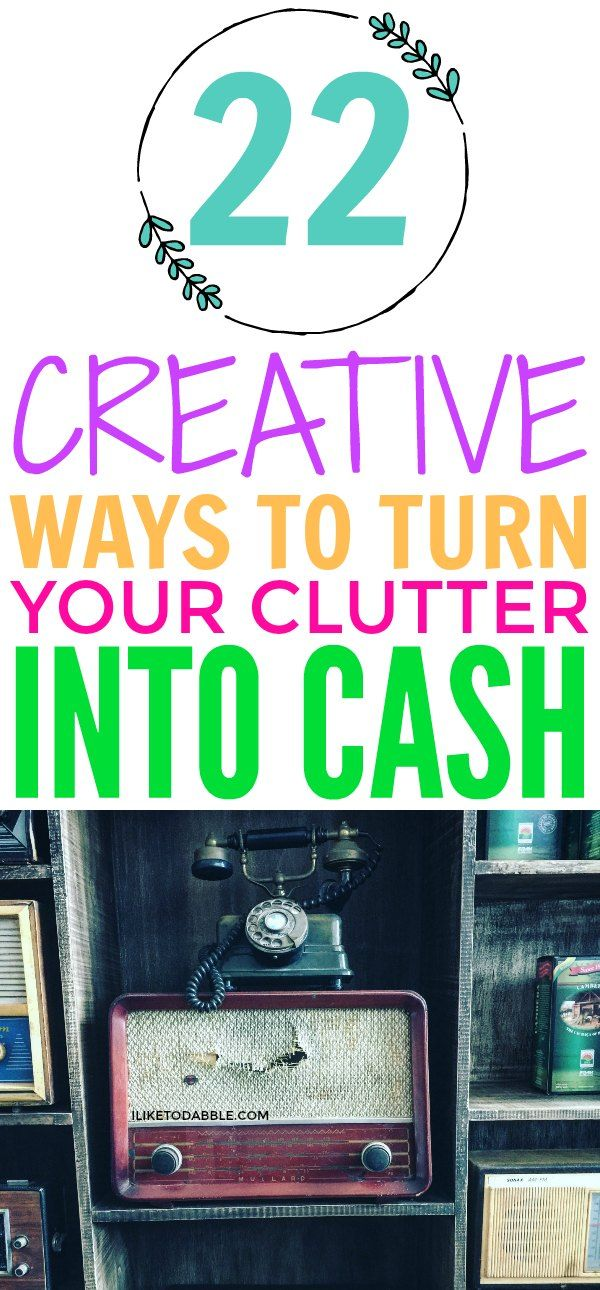 Ways to turn your clutter into cash. Sell stuff online ideas. Ideas to declutter. Simplify your life. Get organized. Minimalism. Frugal and thrifty living. Make extra money. #declutter #thrifty #makemoneyideas