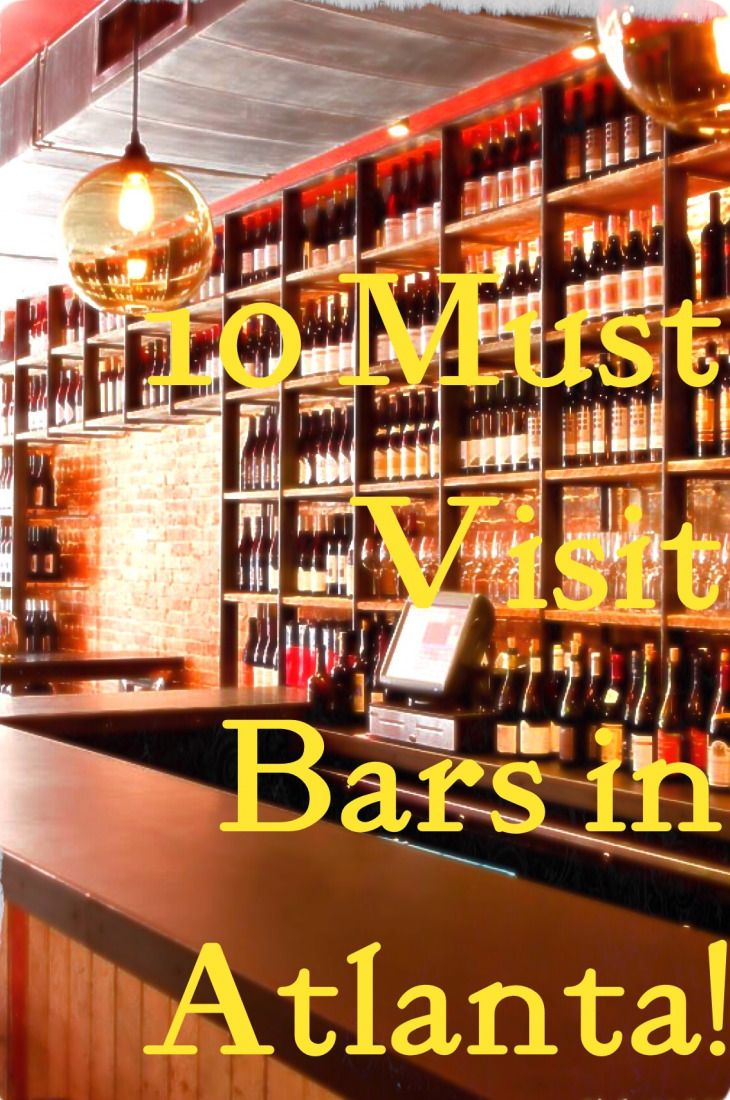 10 Must Visit Bars in Atlanta! From Buckhead to Midotwn to Old Fourth Ward-read about unique bars around the city of Atlanta!