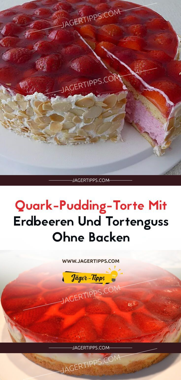 Quark Pudding Torte Mit Erdbeeren Und Tortenguss Ohne Backen Loffelbiskuitrezept Mit Bildern Pudding Torten Tortenguss Leckere Torten