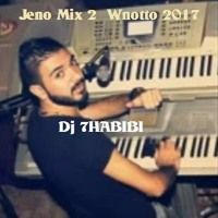 Jeno Mix 2  Wnotto 2017 Dj 7HABIBI by Osama Dj 7Habibi on SoundCloud