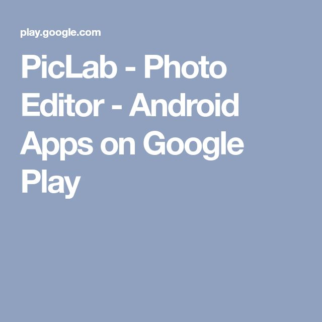 PicLab - Photo Editor - Android Apps on Google Play