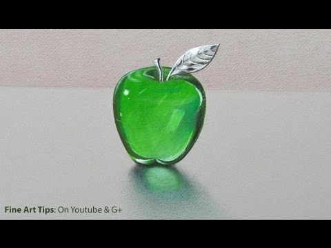 How to Draw Glass: a Crystal or Acrylic Green Apple - Fine Art-Tips. - YouTube