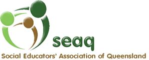 The Social Educators Association of Queensland (SEAQ) is the state professional body for social educators and community members interested in the advancement of social education in Queensland.
