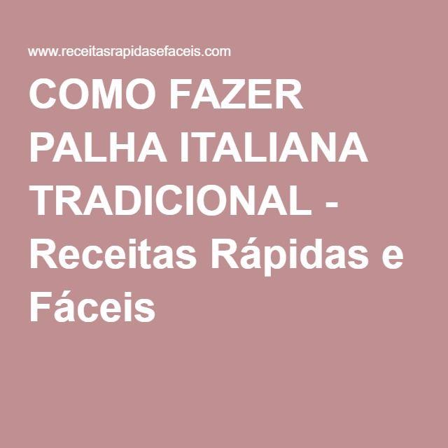 COMO FAZER PALHA ITALIANA TRADICIONAL - Receitas Rápidas e Fáceis