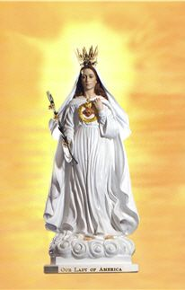 """Our Lady of America -The Blessed Virgin Mary wishes to be honored in the National Shrine of the Immaculate Conception at Washington D.C. as Our Lady of America. Our Lady says that if this is done, the United States of America would turn back toward morality and the shrine would become a place of """"wonders."""""""