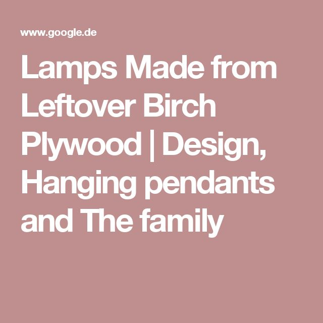 Lamps Made from Leftover Birch Plywood | Design, Hanging pendants and The family