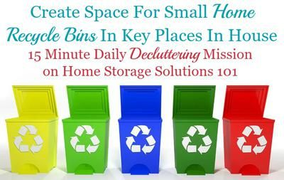 How and why to create a space for small home recycle bins in key places in your home to remove an obstacle to actually recycling {15 minute mission on Home Storage Solutions 101}