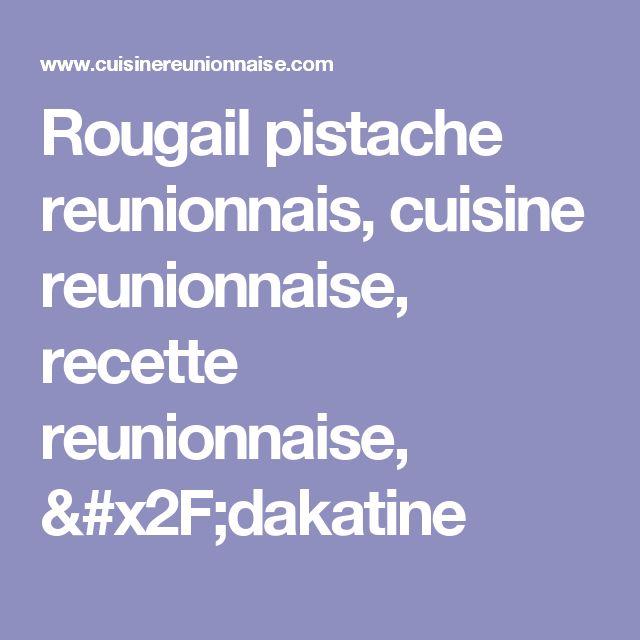 Rougail pistache reunionnais, cuisine reunionnaise, recette reunionnaise, /dakatine