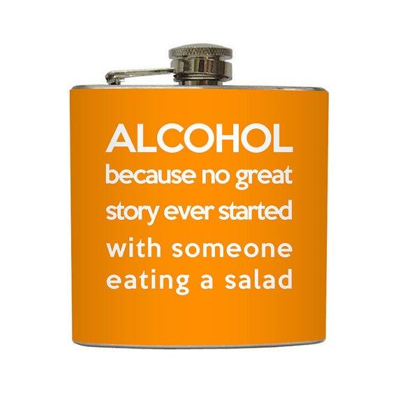 HA so true.Salad, Groomsman Gift, 21St Birthday Gift, Flasks, So True, Drinks, True Stories, Stainless Steel, Funny Alcohol