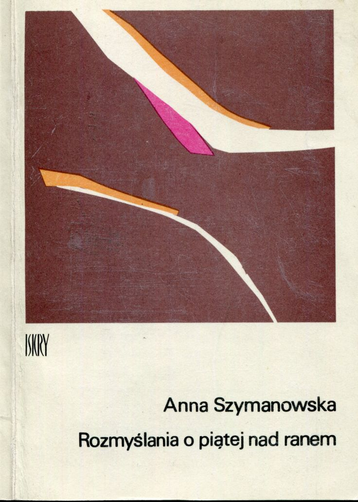 """""""Rozmyślania o piątej nad ranem"""" Anna Szymanowska Cover by Juliusz Rybicki Published by Wydawnictwo Iskry 1979"""