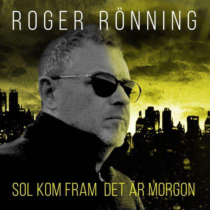 Rönning bejakar ljuset på nya singeln Sol kom fram, det är morgon #rogerrönning