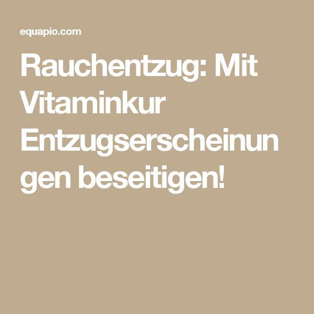 Rauchentzug: Mit Vitaminkur Entzugserscheinungen beseitigen!