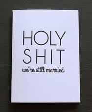 Image result for funny anniversary quotes                                                                                                                                                     More
