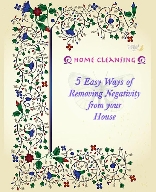 Home Energy Cleansing- 5 Easy Ways of Shifting the Energy in your Place - Magical Recipes Online