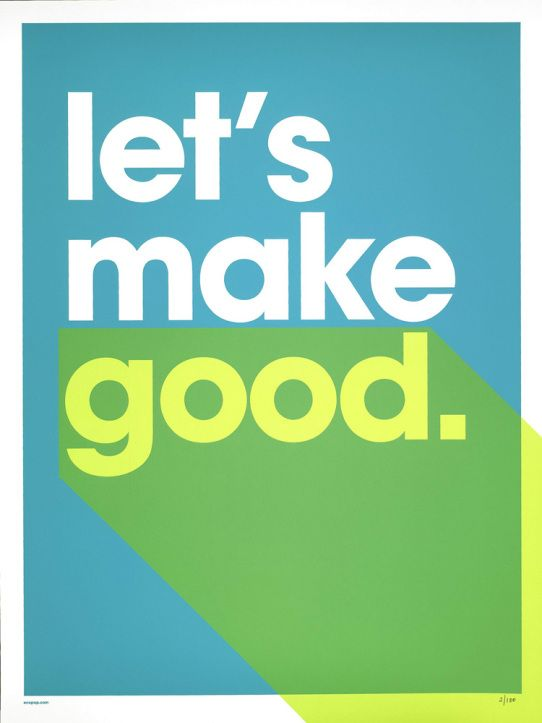 let's make good.