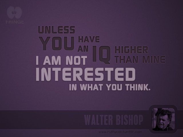 Walter Bishop quote
