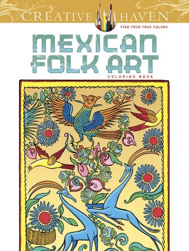 Creative Haven Mexican Folk Art Coloring Book Books By Marty Noble